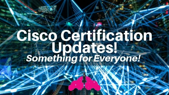 cisco certification updates